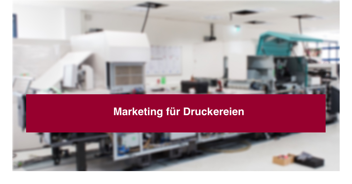 Marketing für Druckereien